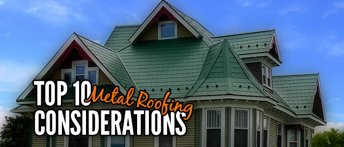 top 10 metal roofing considerations